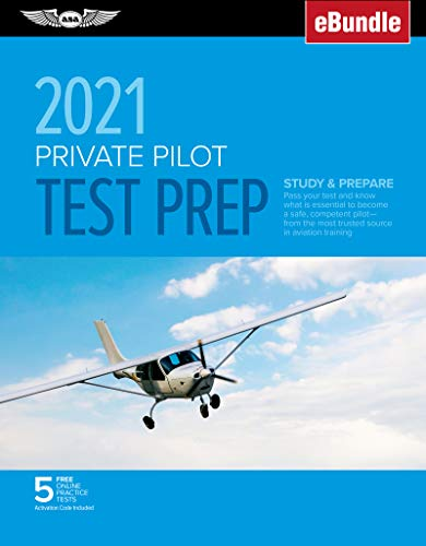 Private Pilot Test Prep 2021: Study & Prepare: Pass your test and know what is essential to become a safe, competent pilot from the most trusted ... training (eBundle) (ASA Test Prep Series)