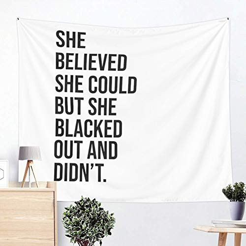 Black and White Tapestry Wall Hanging, She Believed She Could But She Blacked Out and Didn't Tapestry, Boutique Vintage Tapestry for Living Room Bedroom Dorm Decor (59.1 x 51.2 inches)