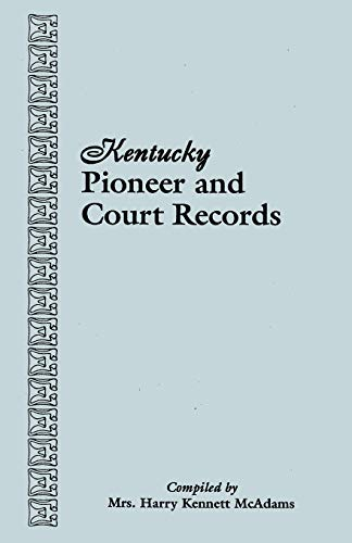 Compare Textbook Prices for Kentucky Pioneer and Court Records  ISBN 9780806302171 by McAdams, Mrs. Harry Kennett