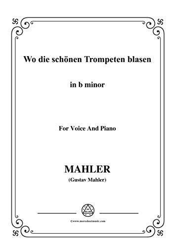 Mahler-Wo die schönen Trompeten blasen in b minor,for Voice and Piano (German Edition)