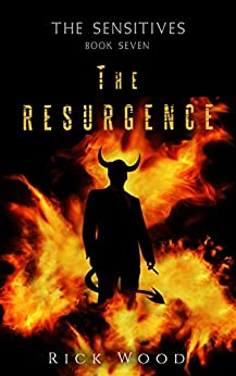 The Resurgence (The Sensitives Book 7) by [Rick Wood]