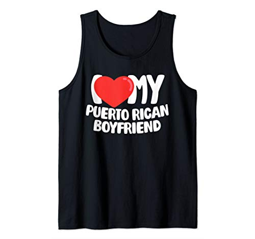 I Love My Puerto Rican Boyfriend Tank Top