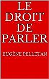 Le Droit de parler (French Edition)
