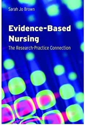 [(Evidence-based Nursing: The Research-practice Connection)] [Author: Sarah Jo Brown] published on (January, 2008)