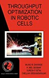 Throughput Optimization in Robotic Cells (International Series in Operations Research & Management Science) by Milind W. Dawande (2007-05-03)