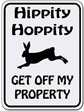 A smiling eye Hippity Hoppity Get Off My Property Rabbit Bunny No Trespassing Novelty Sign - 8