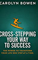 Cross-Stepping Your Way To Success: Large Print Hardcover Edition