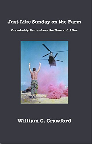 Book: Just Like Sunday on the Farm - Crawdaddy Remembers the Nam and After by William C. Crawford