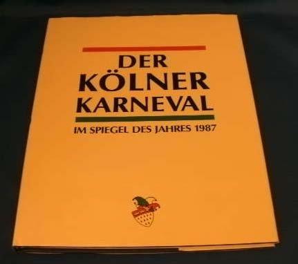 Der Kölner Karneval - Im Spiegel des Jahres 1987