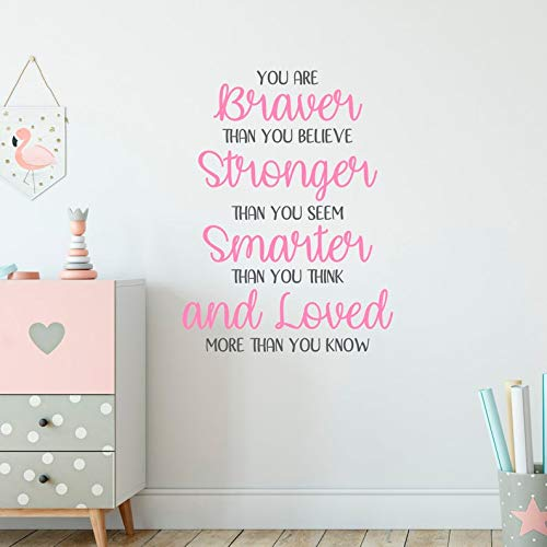 Sticker mural pour chambre d'enfant Inscription You are Braver Than You Believe Stronger Than You Seem Smarter Than You Think and Loved More Than You Know
