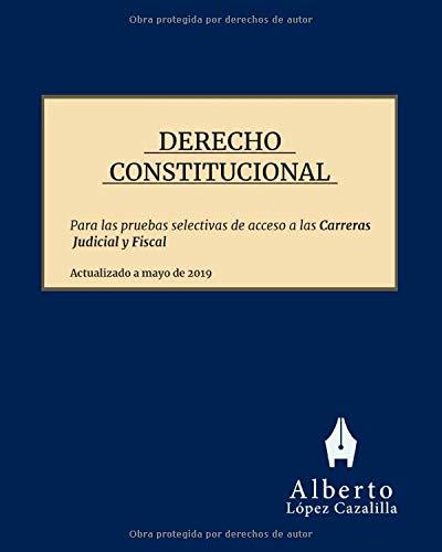 Derecho Constitucional: Temas para la preparación de las pruebas de acceso a la Carrera Judicial y Fiscal (Volumen 1)