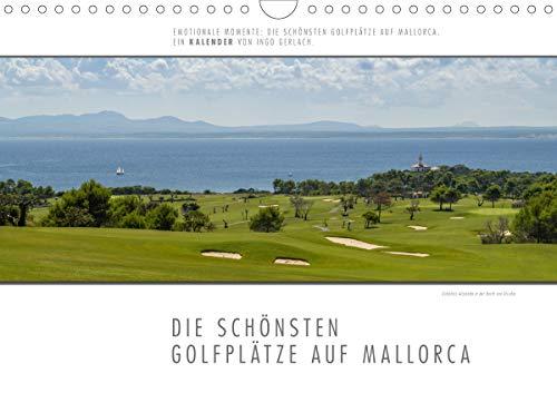 Emotionale Momente: Die schönsten Golfplätze auf Mallorca. (Wandkalender 2021 DIN A4 quer)