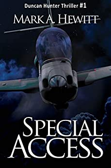 Special Access (Duncan Hunter Thriller Book 1) by [Mark A. Hewitt]