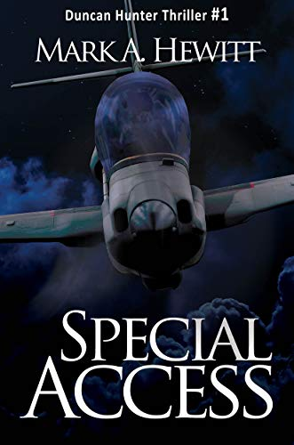 Special Access (Duncan Hunter Thriller Book 1) by [Mark A. Hewitt]