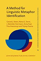 A Method for Linguistic Metaphor Identification: From MIP to MIPVU (Convering Evidence in Language and Communication Research (Celcr))