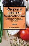 MEJORES RECETAS MEDITERRÁNEAS (MEDITERRANEAN RECIPES 2021 SPANISH EDITION): RECETAS SALUDABLES Y FÁCILES PARA PERSONAS OCUPADAS