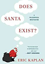[(Does Santa Exist? : A Philosophical Investigation)] [By (author) Eric Kaplan] published on (October, 2015)