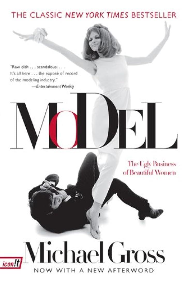 辛い接地不愉快にModel: The Ugly Business of Beautiful Women (English Edition)