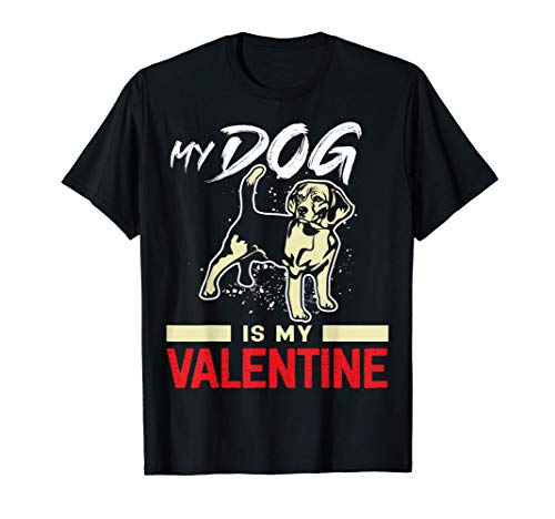 Mi perro es mi San Valentín: regalo de San Valentín para los Camiseta
