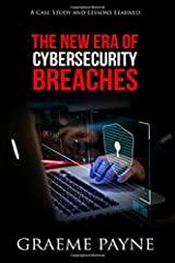 The New Era of Cybersecurity Breaches: A Case Study and Lessons Learned Paperback