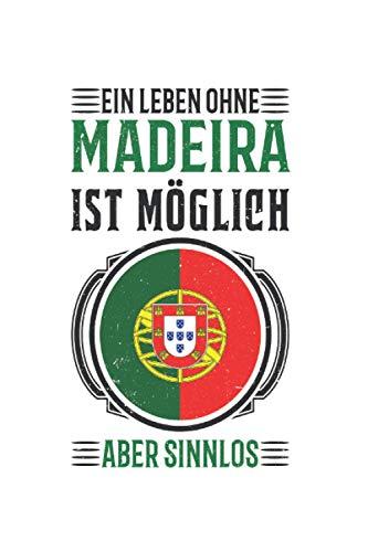 Madeira Reise Notizbuch: Portugal Urlaub Reise Geschenk / 6x9 Zoll / 120 ausfüllbare Seiten