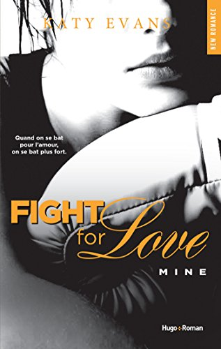 Fight For Love - tome 2 Mine (NEW ROMANCE)
