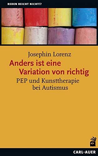 Anders ist eine Variation von richtig: PEP und Kunsttherapie bei Autismus