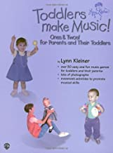 Toddlers Make Music! Ones and Twos! For Parents and Their Toddlers