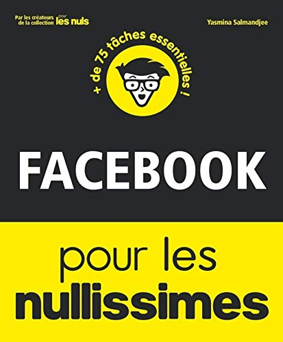 Facebook pour les Nullissimes (French Edition)