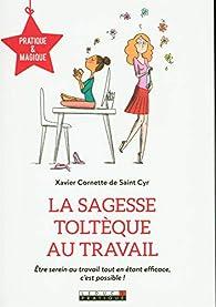 La sagesse toltèque au travail par Xavier Cornette de Saint Cyr