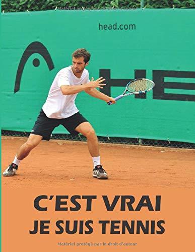 C'est vrai Je suis tennis : carnet de notes pour les adeptes de tennis ,format adapté pour vos entraînements et exercices de tennis