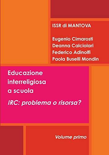 Educazione interreligiosa a scuola. IRC: problema o risorsa?