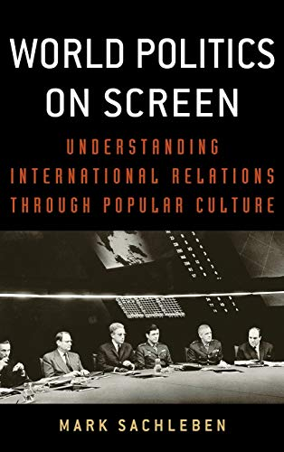 World Politics on Screen: Understanding International Relations through Popular Culture