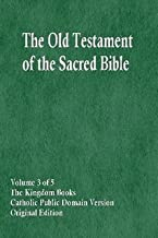 The Old Testament of the Sacred Bible, Volume 3 of 5