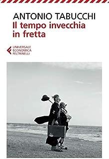 Il tempo invecchia in fretta (Italian Edition)