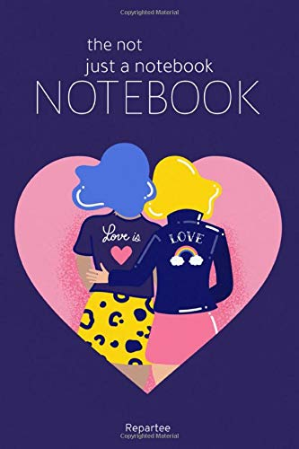 Love Is Love - Pride &Amp; Proud Not Just A Notebook: Designer Notebooks With Amazing Covers Expressing Lgbtq Pride, Expressing Love And Done In Absolute Style!