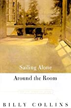 Sailing Alone Around the Room: New and Selected Poems [SAILING ALONE AROUND THE ROOM] [Hardcover]
