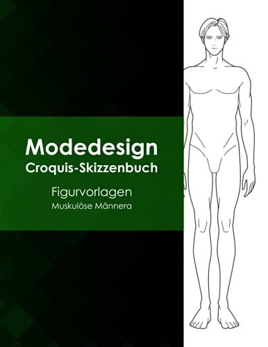 Modedesign Croquis-Skizzenbuch - Figurvorlagen Muskulöse Männer