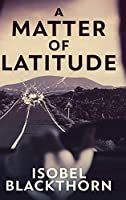 A Matter Of Latitude: Large Print Hardcover Edition