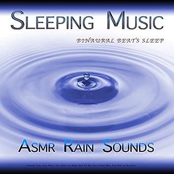 Sleeping Music: Binaural Beats Sleep, Asmr Rain Sounds, Isochronic Tones, Alpha Waves, Theta Waves and Ambient Music For Deep Sleep, Sleeping Music, Sleep Music and Relaxation
