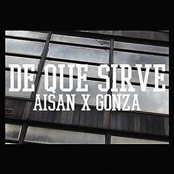 DE QUE SIRVE (feat. Gonza)