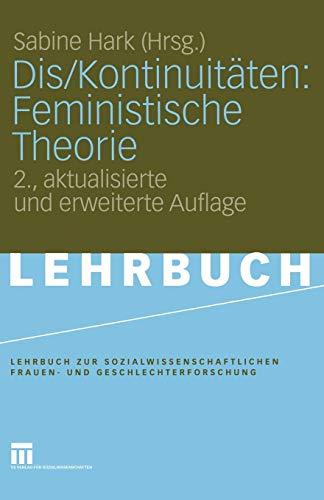 Dis/Kontinuitäten: Feministische Theorie (Lehrbuch zur sozialwissenschaftlichen Frauen- und Geschlechterforschung) (German Edition)