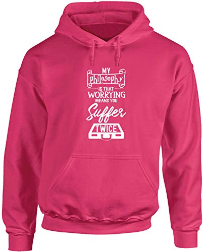 Hippowarehouse My Philosophy is That Worrying Means You Suffer Twice Unisex Hoodie Hooded top (Specific Size Guide in Description) Fuchsia Pink