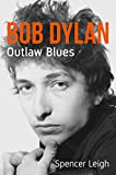 Bob Dylan: Outlaw Blues (English Edition)