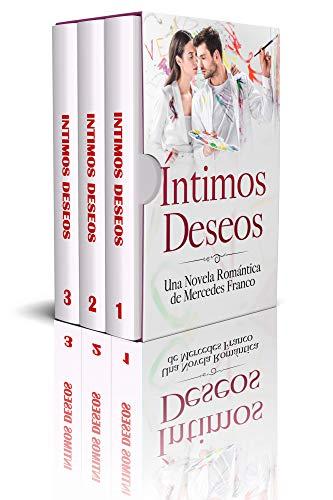 Íntimos Deseos (Oferta Especial 3 en 1): La Colección Completa de Libros de Novelas Románticas en Español. Una Novela Romántica de Mercedes Franco