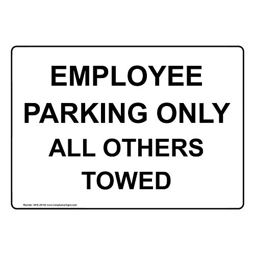 Employee Parking Only All Others Towed Safety Sign, White 14x10 in. Aluminum for Parking Control by ComplianceSigns