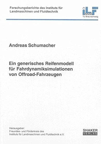 Ein generisches Reifenmodell für Fahrdynamiksimulationen von Offroad-Fahrzeugen (Forschungsberichte des Instituts für Landmaschinen und Fluidtechnik)