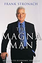 The Magna Man: My Road to Economic Freedom