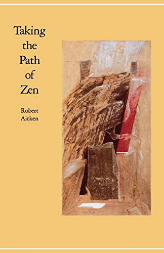 Compare Textbook Prices for Taking the Path of Zen 1st Edition ISBN 2015865470804 by Aitken, Robert