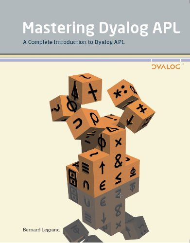 Price comparison product image Mastering Dyalog APL: A Complete Introduction to Dyalog APL